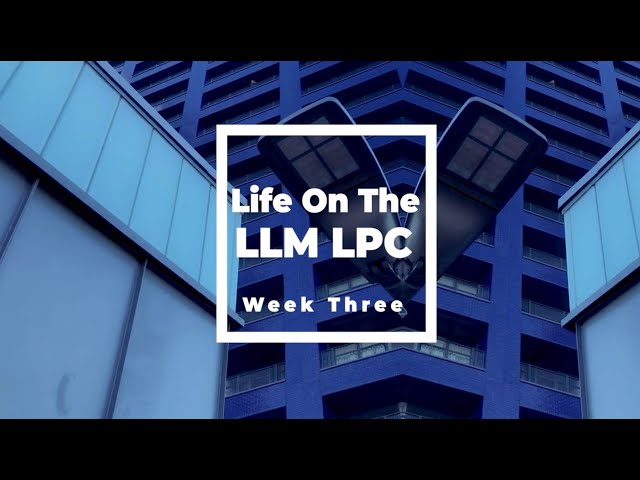 Week Three Vlog: Finding Balance on the LLM Legal Practice Course
