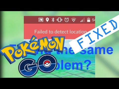 Pokemon Go: 'Failed to detect location and GPS signal not found' error All  fixes 100%
