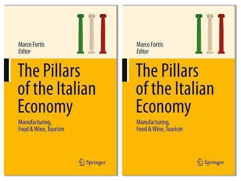 "Presentazione del volume ""The Pillars of the Italian Economy. Manufacturing, Food & Wine, Tourism"""