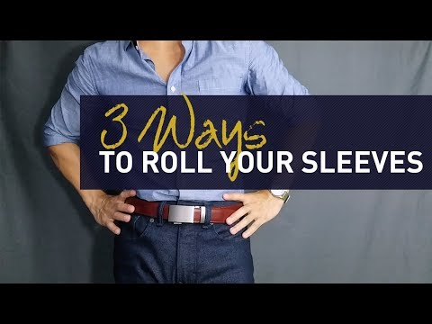 How To Roll Up Shirt Sleeves | 3 Ways To Cuff Your Dress Shirt Sleeves