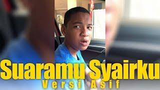 Download Suaramu Syairku - Versi Asif (LIRIK) Mp3