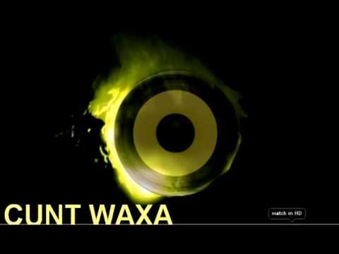 CUNT WAXA - POO FINGA