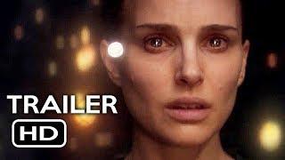 Annihilation Official Teaser Trailer #1 (2018) Natalie Portman Fantasy Movie HD