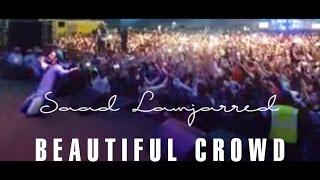 Saad Lamjarred - Beautiful Crowd | سعد لمجرد - جمهور رائع