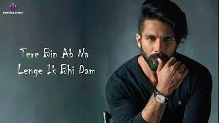 Dil Ka Dariya Beh Hi Gaya   Tujhe Kitna Chahne Lage Hai   Lyrics Song  Kabir Singh Movie Song 2019