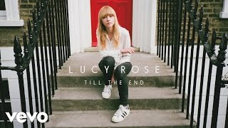 Lucy Rose - Till the End (Audio)