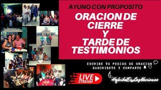 AYUNO CON PROPOSITO- ORACION DE CIERRE - TARDE DE TESTIMONIOS