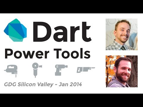GDG Silicon Valley: Dart Power Tools with Brad Rydzewski & Matt Norris