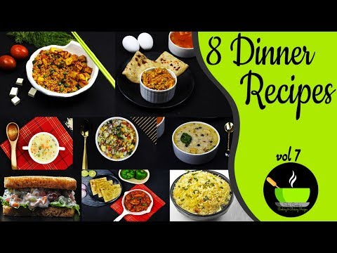 8 Light Dinner Recipes | Quick And Easy Dinner Recipes | Indian Dinner Recipes