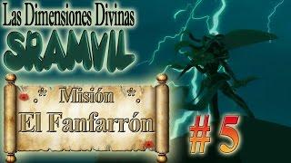 """Sramvil - Misión 5: """"El fanfarrón"""" por Gremio Darksoul de Alma"""