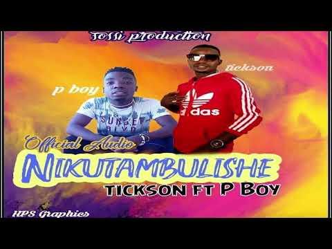 tickson-ft-p.boy___nikutambulishe-(official-music-audio)