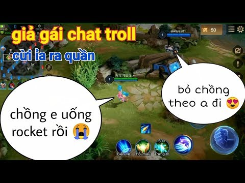 Troll Game _ Giả Gái Chat Win Nhanh Chồng Uống Nhầm Rocket Gặp Cả 9 Thằng Lầy Cười Ỉa   Yo Game