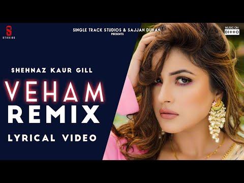 veham-|-new-punjabi-song-2019-remix-lyrical-video-|-shehnaz-gill-|-sana-|-latest-songs-2020