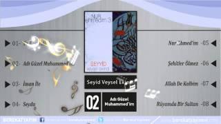 Seyyid Veysel Ekinci - Adı Güzel Muhammed'im