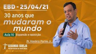 Escola Bíblica Dominical - 25/04/2021 - 09h - Pr. Honório Portes Jr.