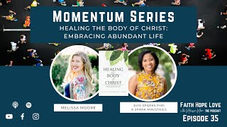 Episode 35--Healing the Body of Christ: Embracing Abundant Life with Dr. Avis Sparks