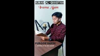 SURAH AL-GHASIYAH Maqam Ajam - Furqon Hakim
