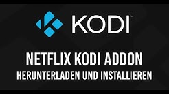 Netflix Kodi Addon installieren [STEP BY STEP TUTORIAL] *DEUTSCH*