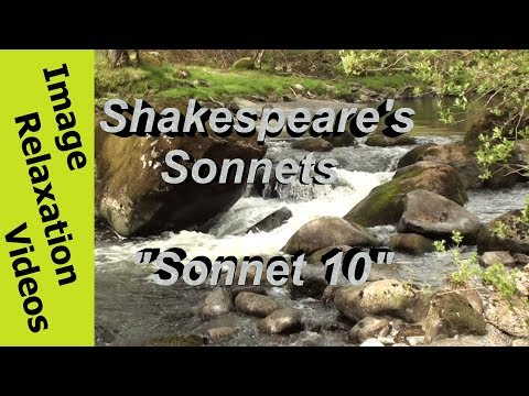 Relaxing Nature & Poetry, Shakespeare Sonnet 10, For shame! deny that thou bear'st love to any