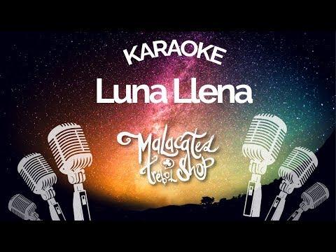 LUNA LLENA - Karaoke - Malacates Trébol Shop