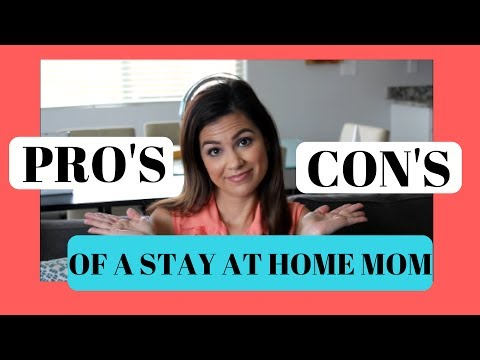 PROS & CONS OF A STAY AT HOME MOM