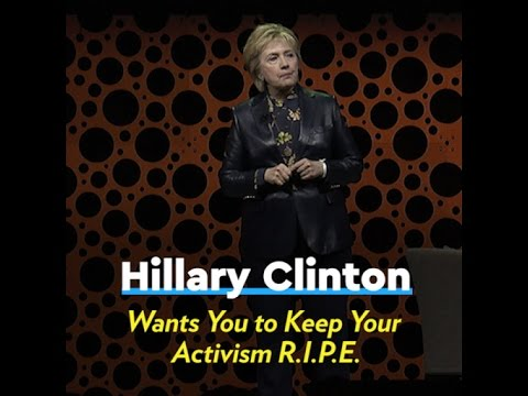 Hillary Clinton Wants You to Keep Your Activism R.I.P.E.