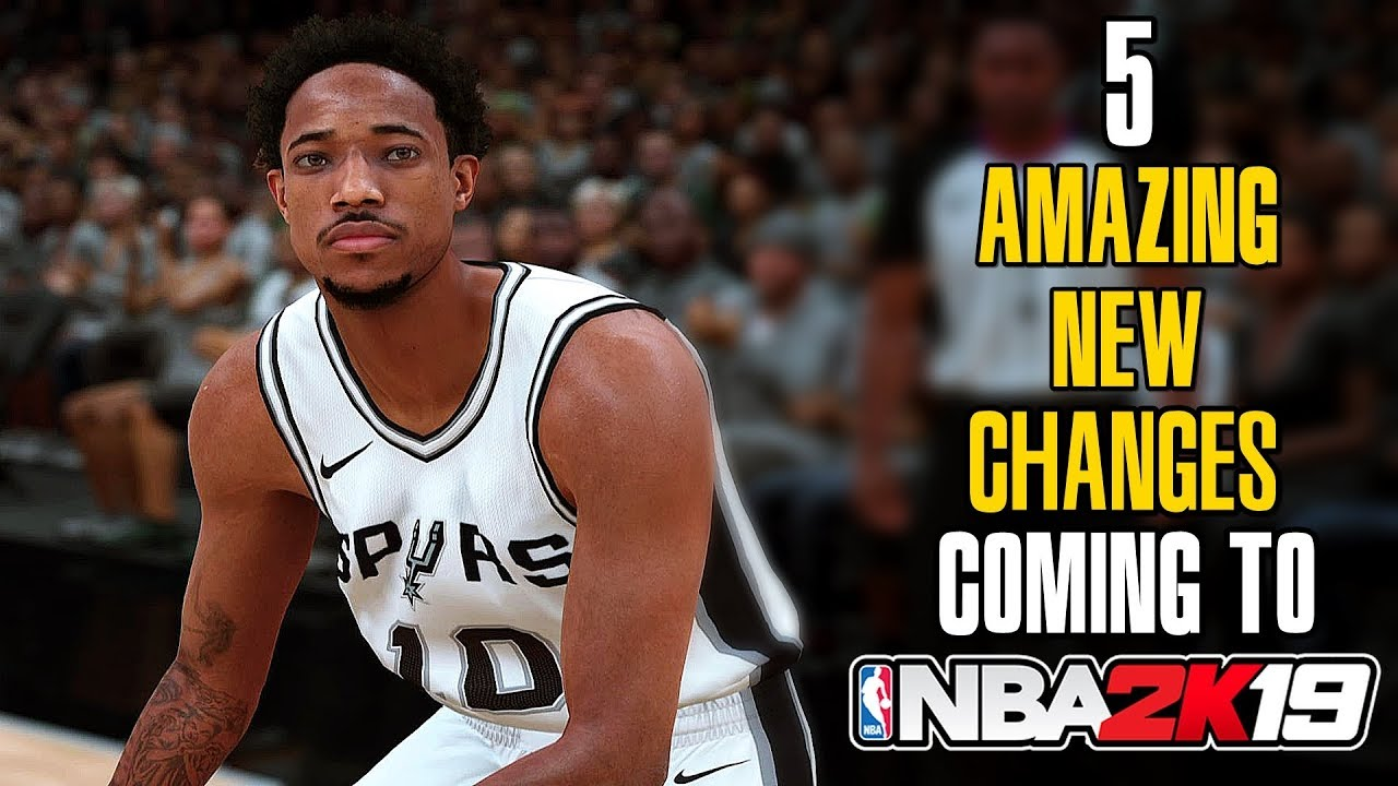 Five new changes coming to NBA 2K19
