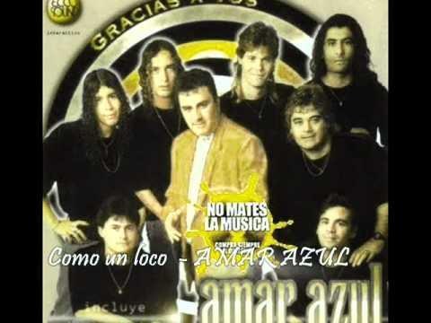 VIDEO: Como un loco - AMAR AZUL (Album Gracias a vos)