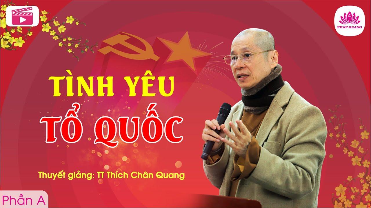 Tình yêu Tổ Quốc A – TT. Thích Chân Quang