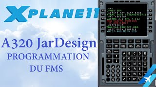 X PLANE 11 A320 JarDesign PROGRAMMATION DU FMS