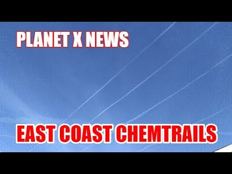 PLANET X NEWS - THE EAST COAST CHEMTRAIL GRID IN THE SKY 2018
