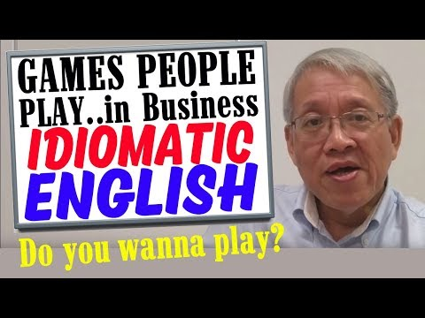 Speak Idiomatic English -Games People Play in Business