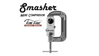 Review Tom Tone Smasher Compressor Presented by Guga Machado
