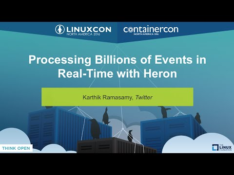 Processing Billions of Events in Real-Time with Heron by Karthik Ramasamy, Twitter