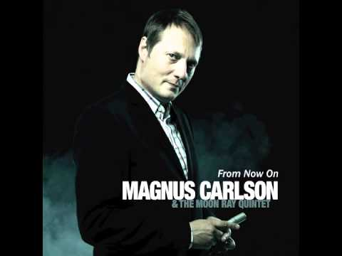 Magnus Carlson & The Moon Ray Quintet - From Now On (Oskar Linnros cover - Från och med du)