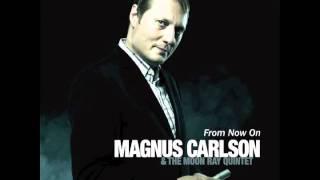 Magnus Carlson & The Moon Ray Quintet - From Now On (Oskar Linnros cover - Från och med du)