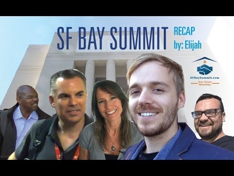 Real Estate Stars at the SF Bay Summit 2017 [recap by Elijah]