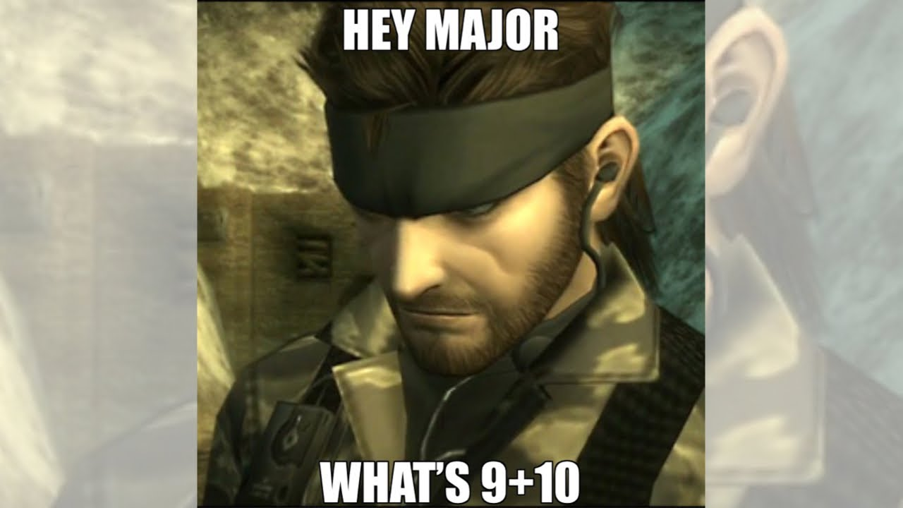 Major, what's 9 + 10?