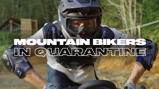 Mountain Bikers In Quarantine