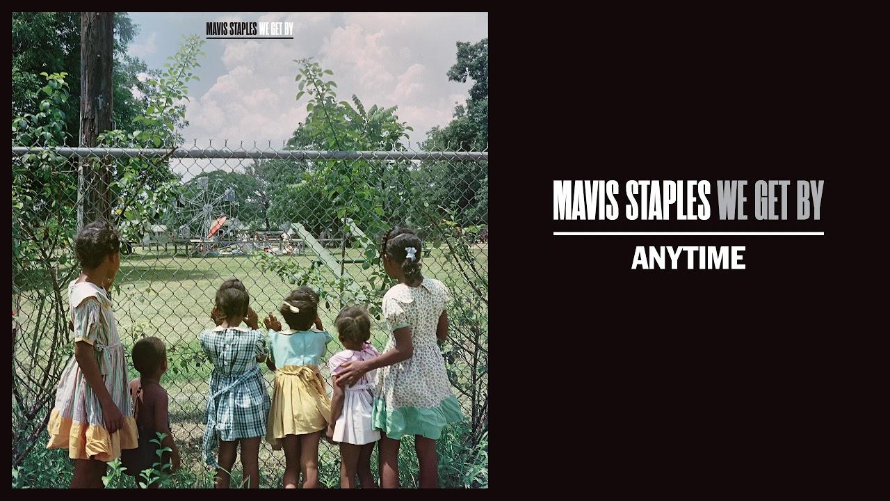 What Time Does Staples Open Today >> Mavis Staples Anytime Full Album Stream
