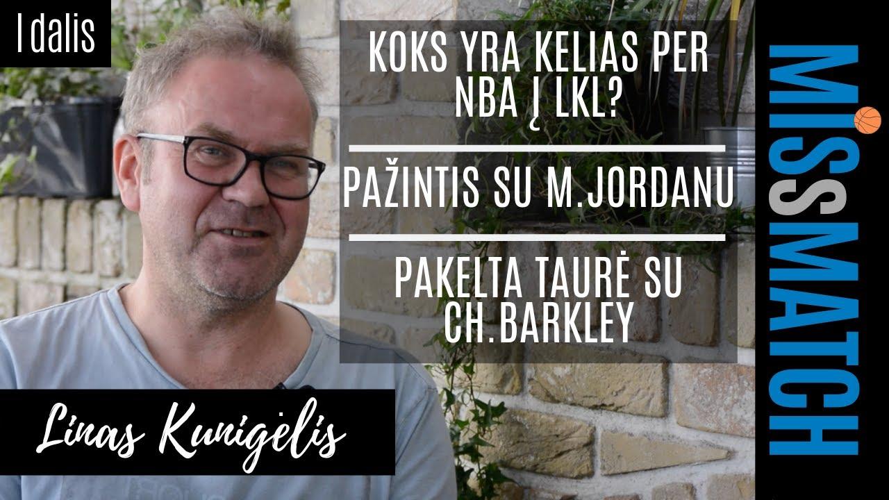 PER NBA – Į LKL | VAKARĖLIS SU CH.BARKLEY | PAŽINTIS SU M.JORDANU | MISsMATCH su L.Kunigėliu I dalis