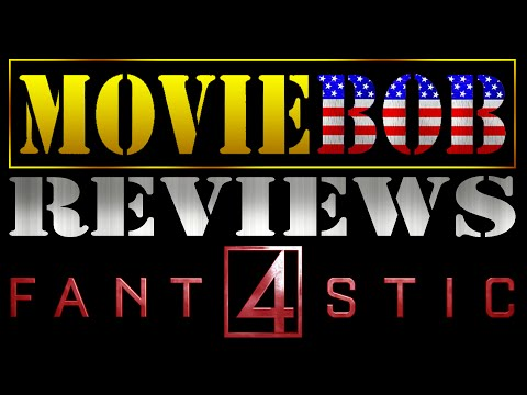 MovieBob Reviews: FANTASTIC FOUR (2015)