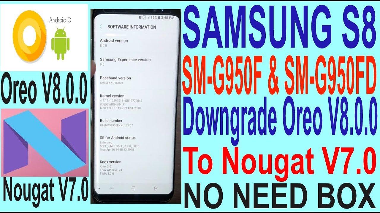 Samsung S8 SM-G950F & SM-G950FD Downgrade Oreo V8 0 0 To Nougat V7 0 by GSM  Solution