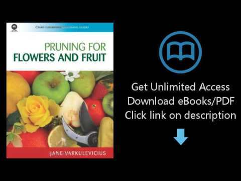 Download Pruning for Flowers and Fruit (CSIRO Publishing Gardening Guides) [P.D.F]
