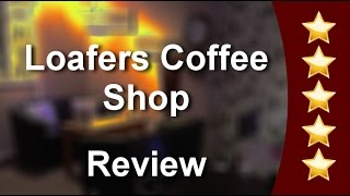 Loafers Coffee Shop Wisbech Amazing Five Star Review by Eva Z.