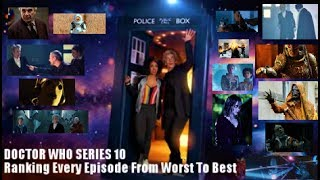 DOCTOR WHO SERIES 10 :  Ranking Every Episode From Worst To Best