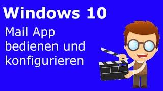 Windows 10 - Mail App bedienen und konfigurieren