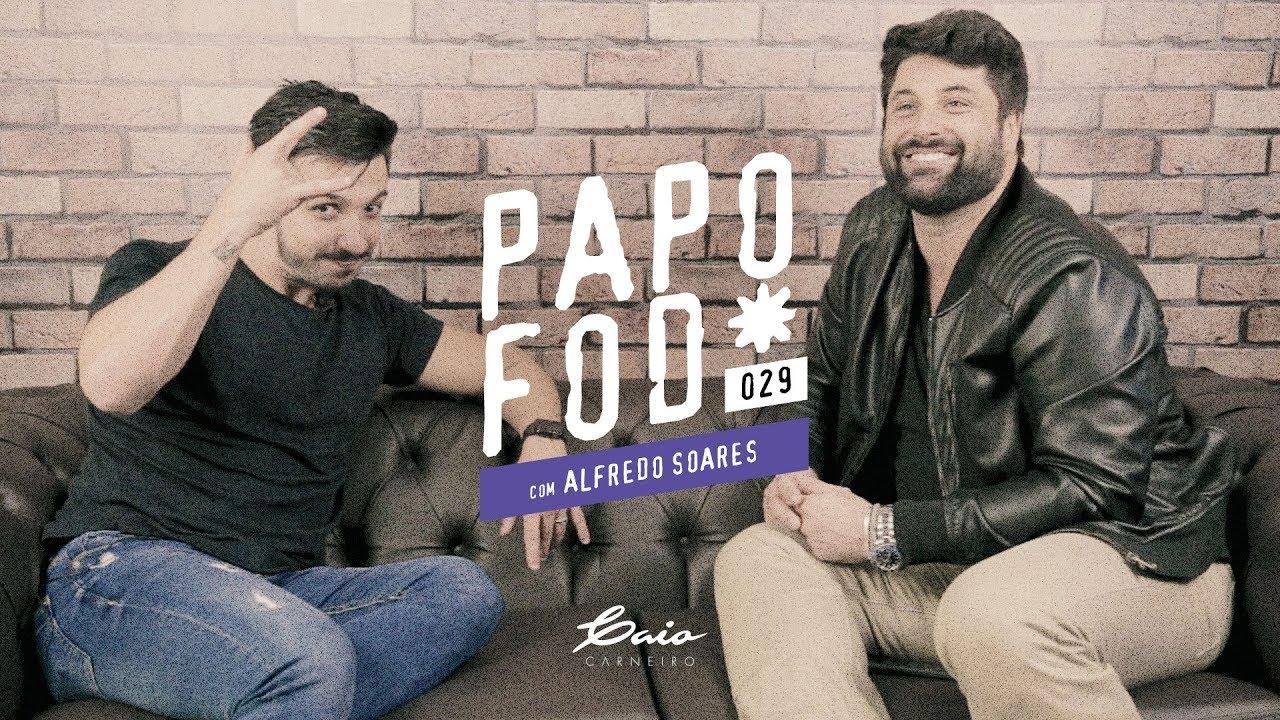 Papo Fod* 029 com Alfredo Soares - Caio Carneiro