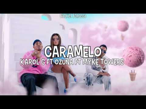 Ozuna X Karol G X  Myke Towers-Caramelo
