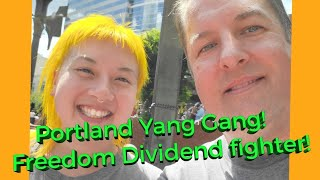 Yang Gang in PDX. Freedom Dividend Fighter!
